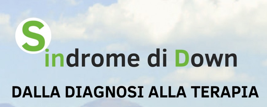 Sindrome di Down dalla diagnosi alla terapia