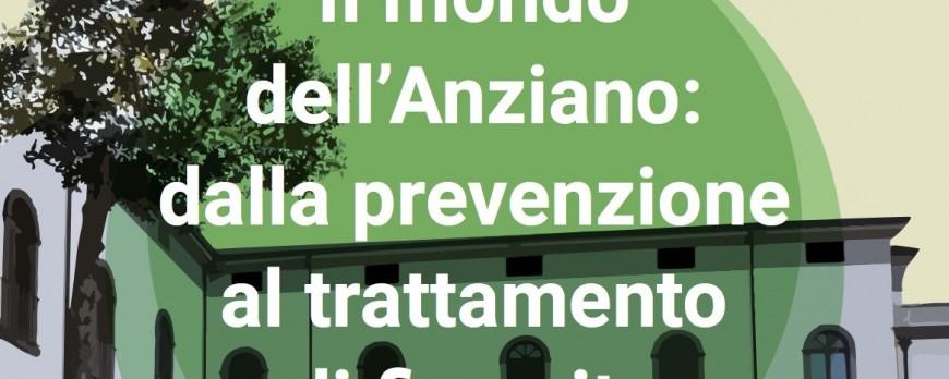 Il mondo dell'Anziano: dalla prevenzione al trattamento di fine vita.