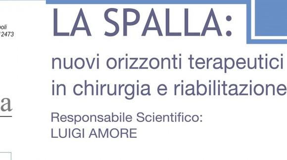 La Spalla: nuovi orizzonti terapeutici in chirurgia e riabilitazione