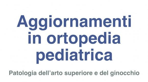 Aggiornamenti in ortopedia pediatrica